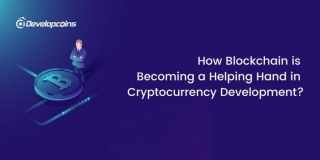 How Blockchain is Becoming a Helping Hand in Cryptocurrency Devel